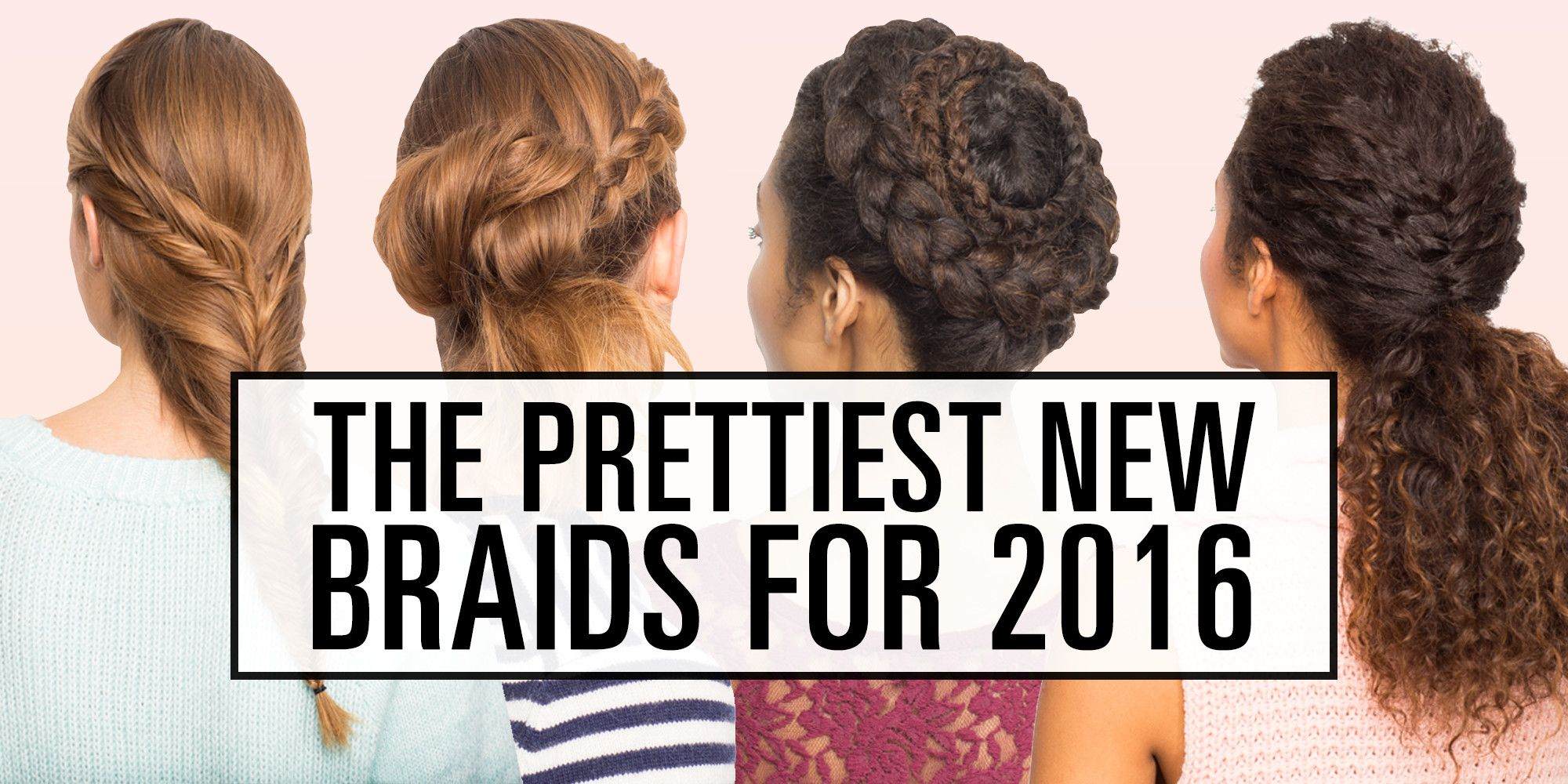 25 Braided Hairstyles 2017 - Cute Braids We Love