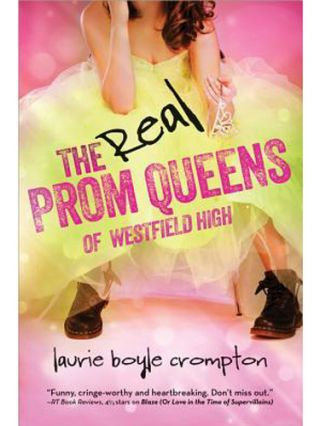 <i>The Real Prom Queens of Westfield High</i> by Laurie Boyle Crompton, Feb 4