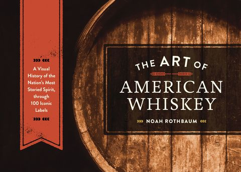 The Art of American Whiskey Book Cover