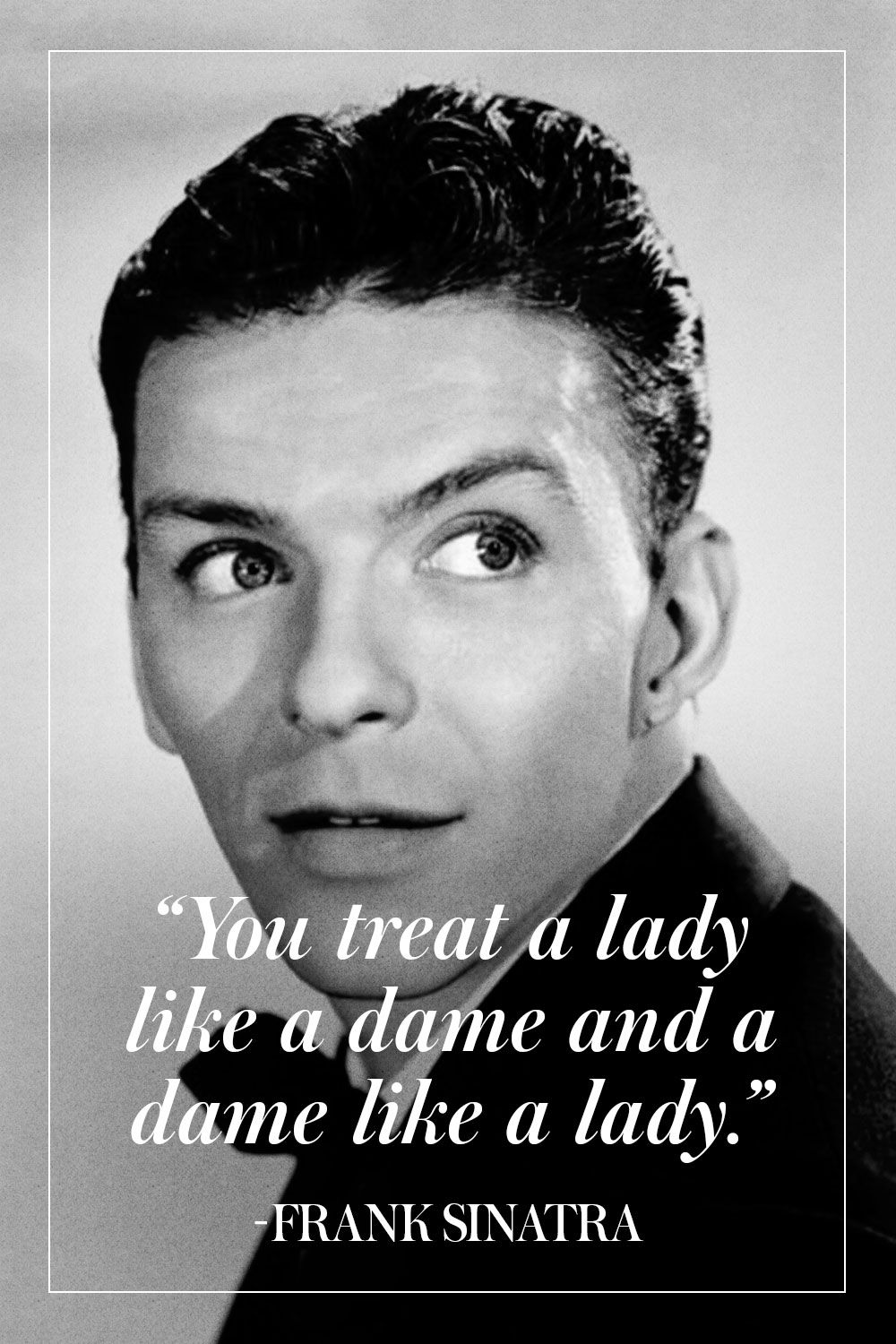 The Man The Myth The Legend Our Favorite Frank Sinatra Quotes