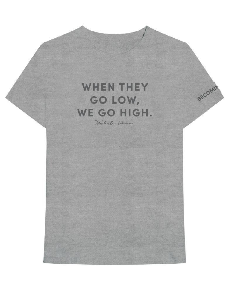 3a39b343 When They Go Love, We Go High T-Shirt becomingmichelleobamashop.com