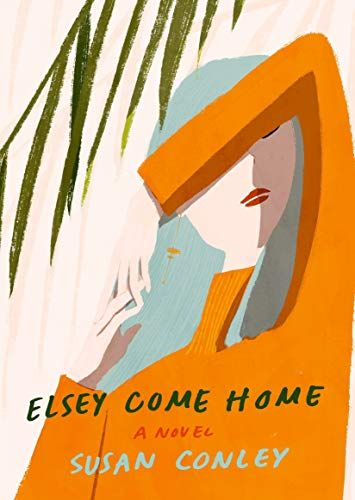 'Elsey Come Home' by Susan Conley