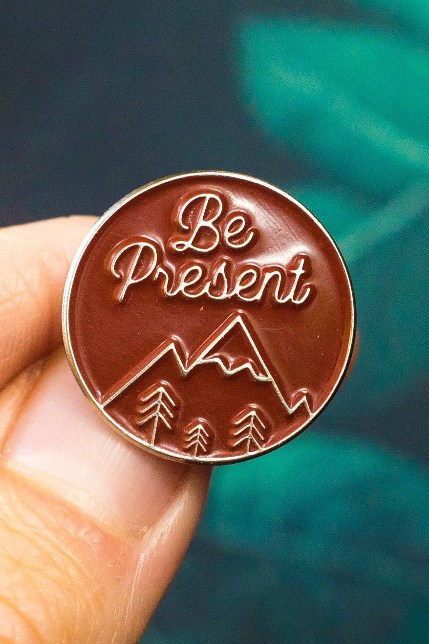 Be Present Pin