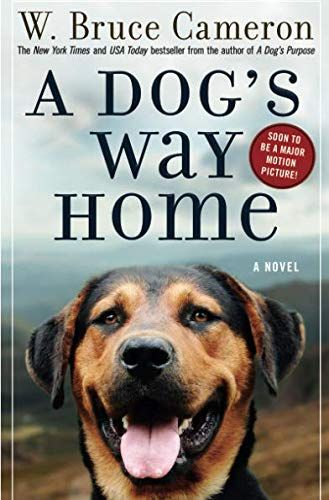 A Dog's Way Home by W  Bruce Cameron (January 11)