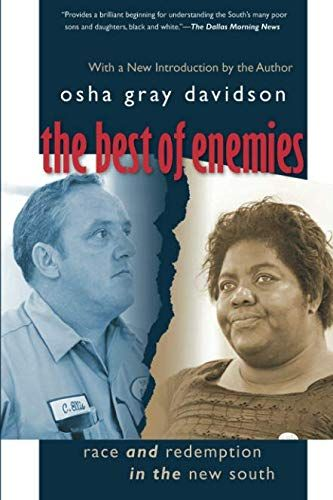 The Best of Enemies: Race and Redemption in the New South by Osha Gray  Davidson (April 5)