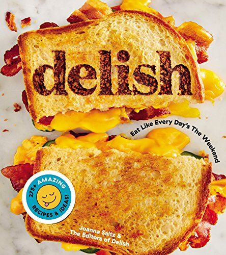 Delish Eat Like Every Days The Weekend