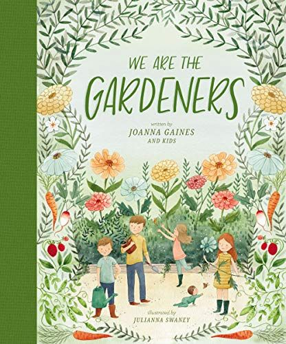 Joanna Gaines S Children S Book How To Buy We Are The Gardeners
