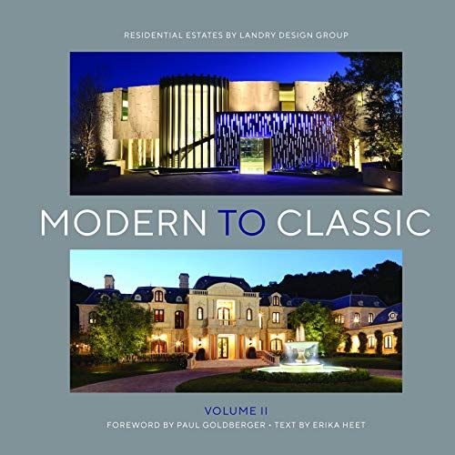Modern To Classic II Residential Estates By Landry Design Group