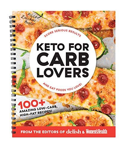 Keto For Carb Lovers: 100+ Amazing Low-Carb, High-Fat Recipes & 21-Day Meal  Plan