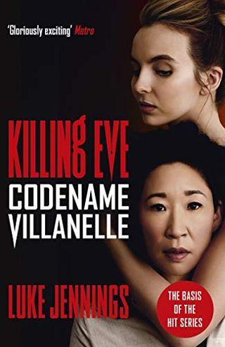 Codename Villanelle (Killing Eve #1) by Luke Jennings