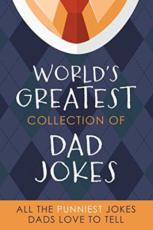 4b60775f8 8 of 60. Bestseller. The World's Greatest Collection of Dad Jokes