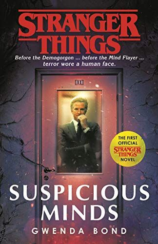 Stranger Things Is Based On A Real Life Cia Experiment I believe some of his information is suspect. stranger things suspicious minds the first official novel