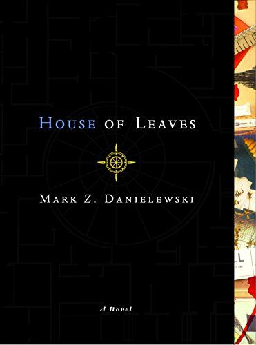 House of Leaves, by Mark Z  Danielewski