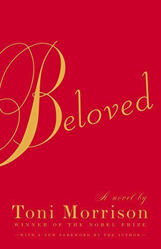 Beloved, by Toni Morrison