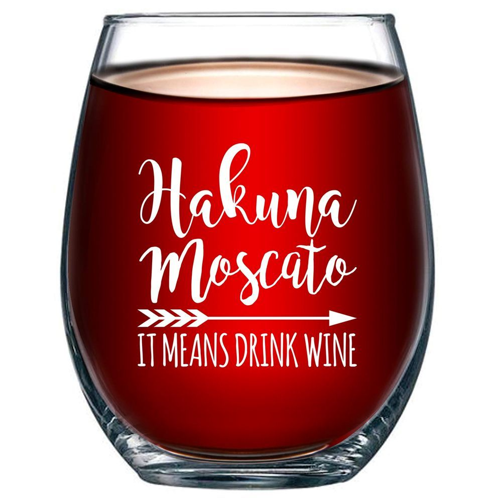Christmas Gifts For Wine Lovers.Hakuna Moscato Wine Glass