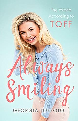 Always Smiling: The World According to Toff by Georgia Toffolo