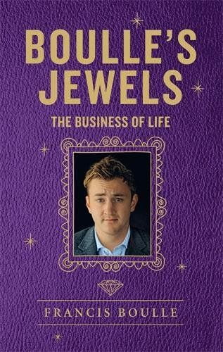 Boulle's Jewels: The Business of Life by Francis Boulle