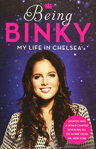 Being Binky: My Life in Chelsea by Binky Felstead