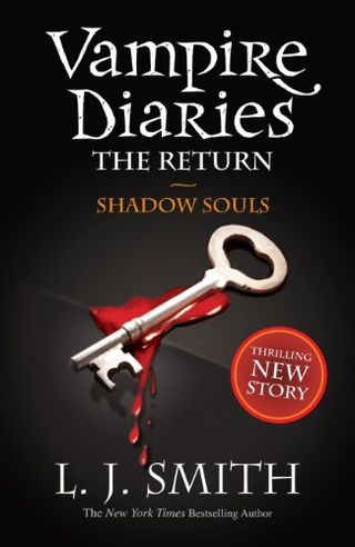 Vampire Diaries: The Return - Shadow Souls by LJ Smith
