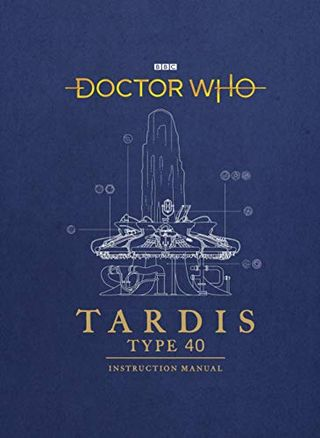 دكتور من: دليل تعليمات TARDIS Type 40 بقلم ريتشارد أتكينسون ومايك تاكر وجافين رايم