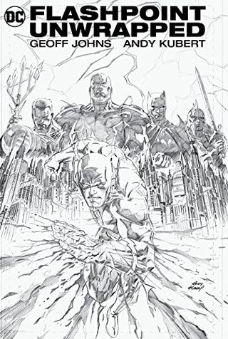 Flashpoint Unwrapped by Geoff Johns and Andy Kubert