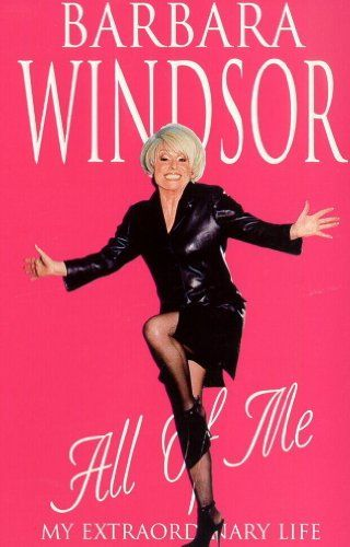 All My: My Extraordinary Life by Barbara Windsor