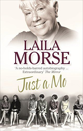 Just a Mo: My story by Laila Morse