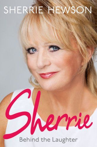 Behind the Laughter by Sherrie Hewson