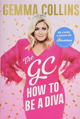 The GC: How to Be a Diva by Gemma Collins
