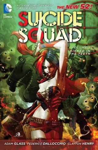 The New 52: Suicide Squad Vol. 1 ? Kicked in the Teeth