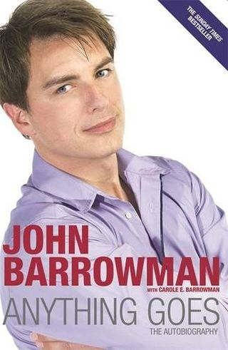 Anything Goes: The Autobiography by John Barrowman with Carole E Barrowman