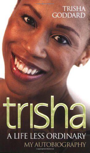 Trisha - A Life Less Ordinary: My Autobiography
