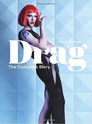 Drag: The Complete Story of Simon Doonan