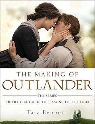 The Making of Outlander: The Series: The Official Guide to Seasons Three and Four