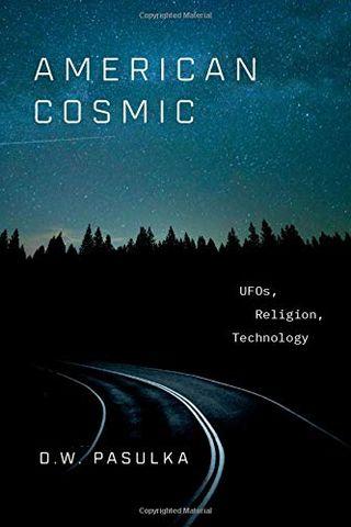 American Cosmic: ovnis, religión, tecnología