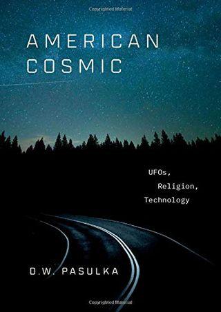 Cosmique américain: OVNIS, religion, technologie