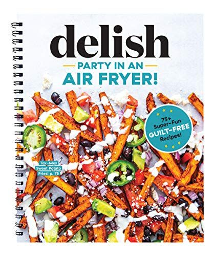 Party In An Air Fryer 80 Air Fryer Recipes