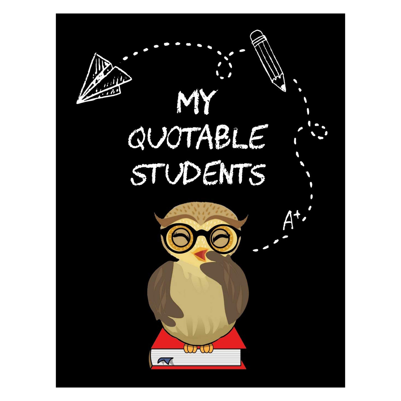 My Quotable Students A Teacher Journal