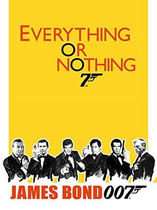 Semuanya atau Tidak Ada: Kisah Tak Terungkap 007
