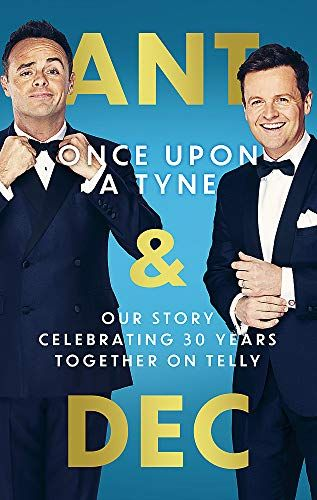 Once Upon A Tyne by Anthony McPartlin and Declan Donnelly