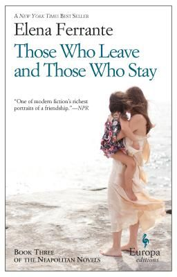 Those Who Leave and Those Who Stay: Neapolitan Novels, Book Three
