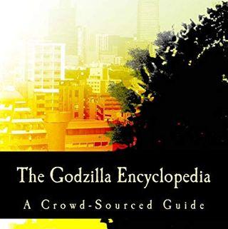 La enciclopedia de Godzilla: una guía basada en la multitud