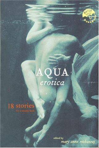 Aqua Erotica: 18 Stories for a Steamy Bath