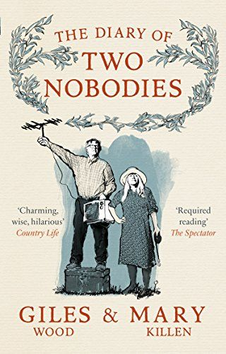The Diary of Two Nobodies by Giles Wood and Mary Killen