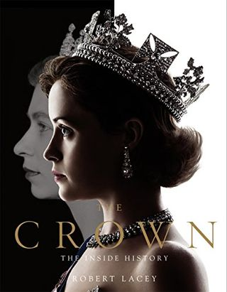 The Crown: The Inside History (volume 1) by Robert Lacey