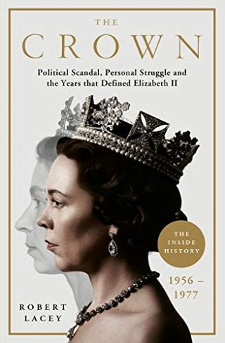 The Crown: The Inside History (Volume 2) by Robert Lacey