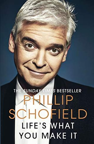Life is what you make of it by Phillip Schofield