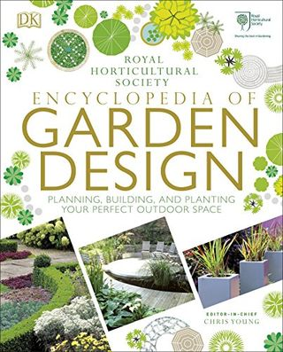 RHS Encyclopedia of Garden Design: Planning, Building and Planting Your Perfect Outdoor Space