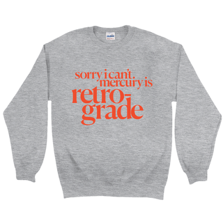 Sorry I Can't. Mercury Is Retrograde Grey Sweatshirt in Red