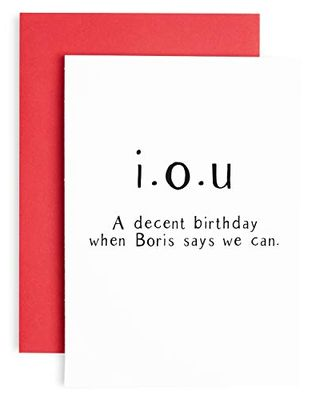 I Owe You A Birthday Card – When Boris Says So – Birthday Card for her - Lockdown Birthday Card for him - Quarantine Birthday - Friend Birthday Cards for her - Witty Banter – A5 (21cm by 14.8cm)